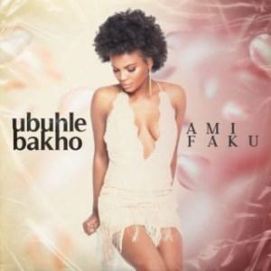 Ami Faku - Ubuhle Bakho